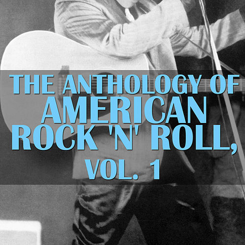 The Anthology Of American Rock 'n' Roll, Vol. 1 by Various Artists