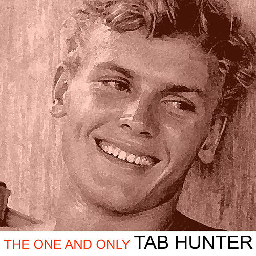 The One and Only de Tab Hunter