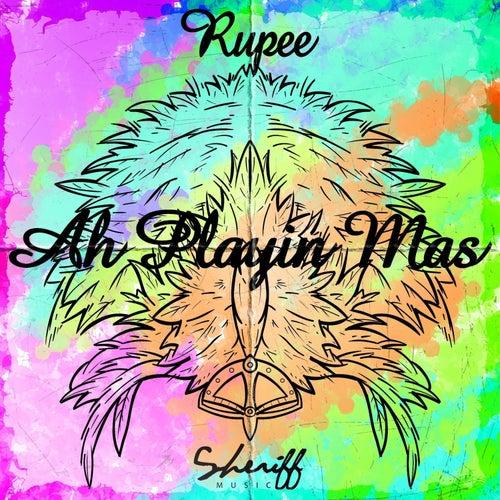 Ah Playin Mas! de Rupee