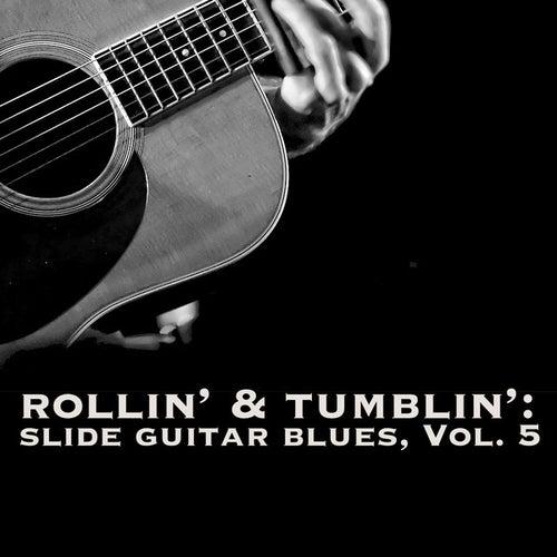 Rollin' & Tumblin' Slide Guitar Blues, Vol. 5 de Various Artists