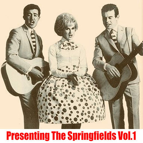 Presenting The Springfields, Vol. 1 de Springfields