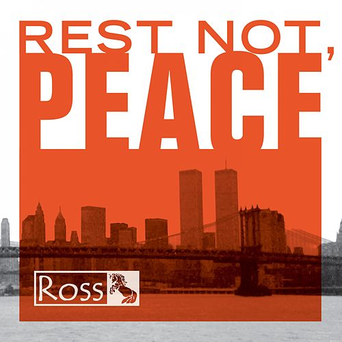 Rest Not, Peace by Ross