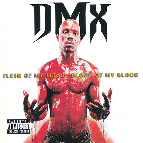 Flesh Of My Flesh, Blood Of My Blood von DMX