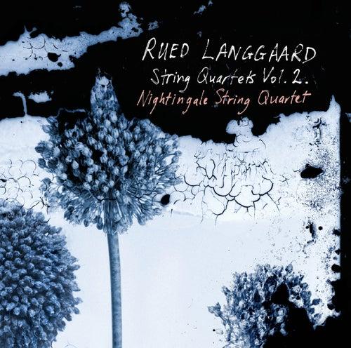 Langgaard: String Quartets, Vol. 2 by Nightingale String Quartet