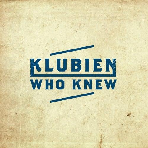 Who Knew de Klubien