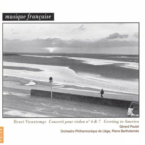 Vieuxtemps: Violin Concerto Nos. 6 & 7 by Gérard Poulet