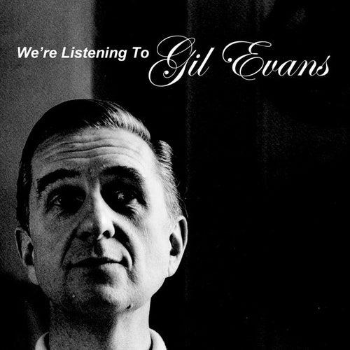 We're Listening To Gil Evans von Gil Evans