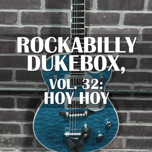 Rockabilly Dukebox, Vol. 32: Hoy Hoy by Various Artists