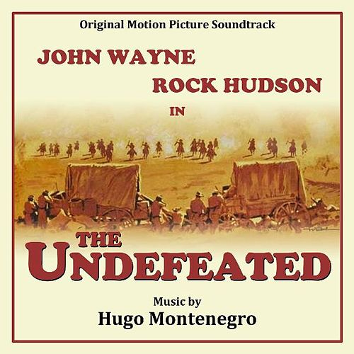 The Undefeated (Original Motion Picture Soundtrack) by Hugo Montenegro