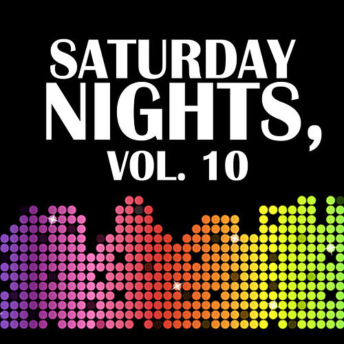 Saturday Nights, Vol. 10 by Various Artists