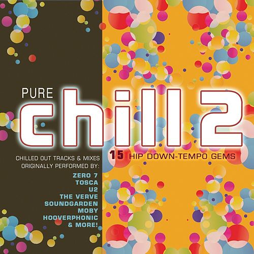 Pure Chill 2 von Various Artists