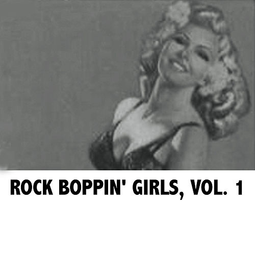 Rock Boppin' Girls, Vol. 1 de Various Artists