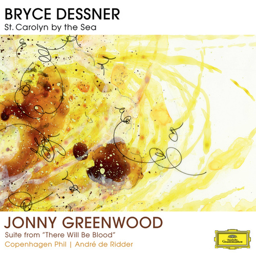Bryce Dessner: St. Carolyn By The Sea / Jonny Greenwood: Suite From 'There Will Be Blood' von Copenhagen Phil