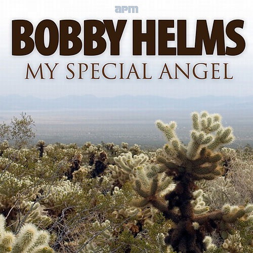 My Special Angel - The Best of Bobby Helms by Johnny Paycheck