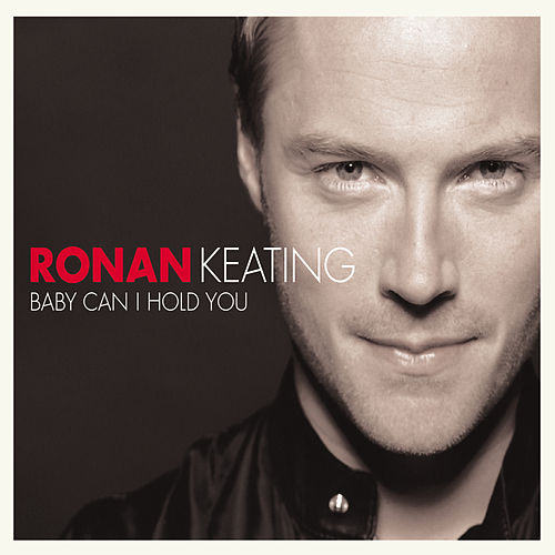 Baby Can I Hold You von Ronan Keating
