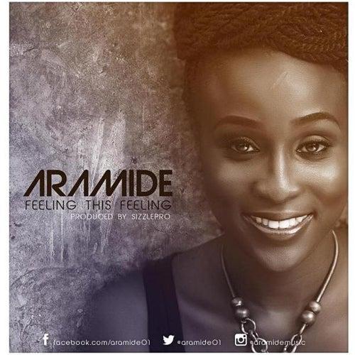 Feeling This Feeling by Aramide