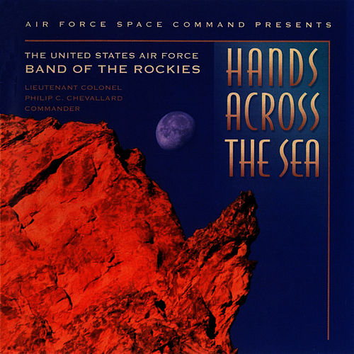 Hands Across the Sea von US Air Force Band Of The Rockies