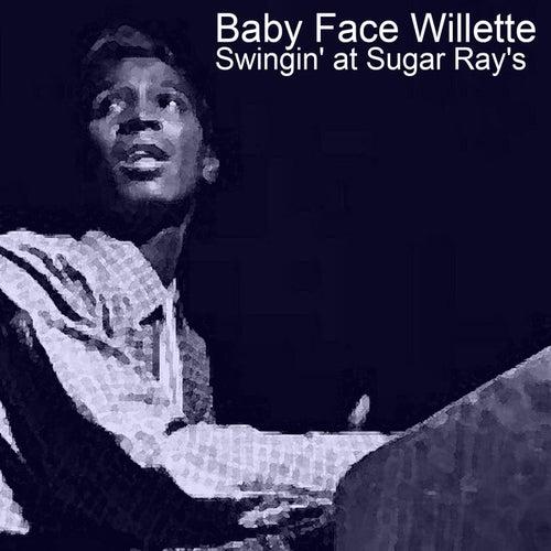 Swingin' at Sugar Ray's van Baby Face Willette