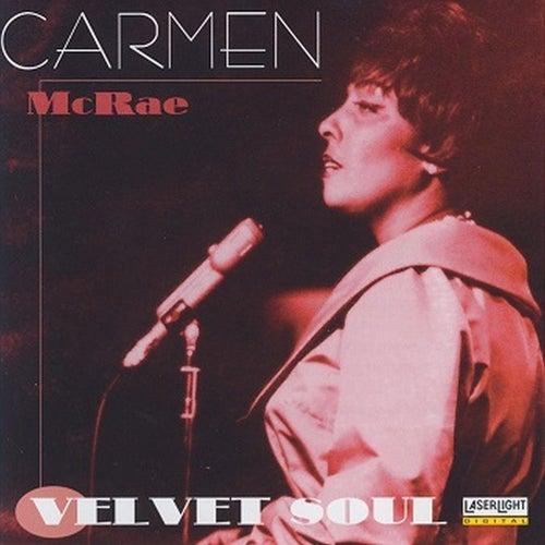 Ladies of Jazz - Carmen Mcrae, Velvet Soul by Carmen McRae