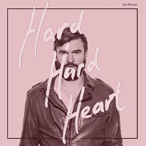 Hard Hard Heart (feat. Jenn Grant) by Jon Bryant