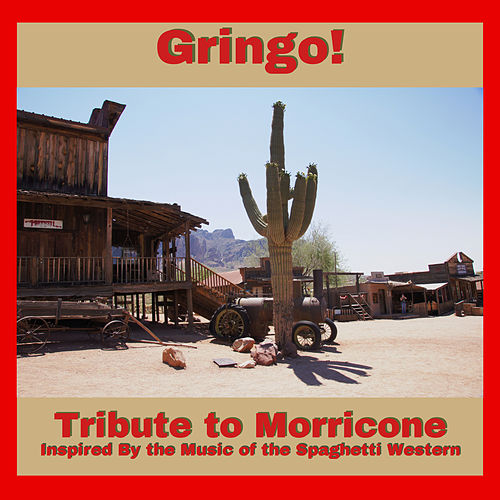 Tribute to Morricone by Gringo