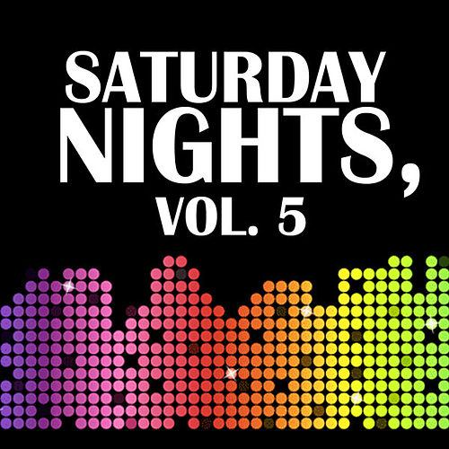 Saturday Nights, Vol. 5 by Various Artists