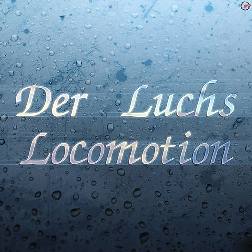 Locomotion by Der Luchs