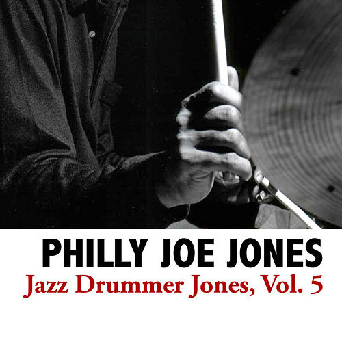 Jazz Drummer Jones, Vol. 5 de Philly Joe Jones