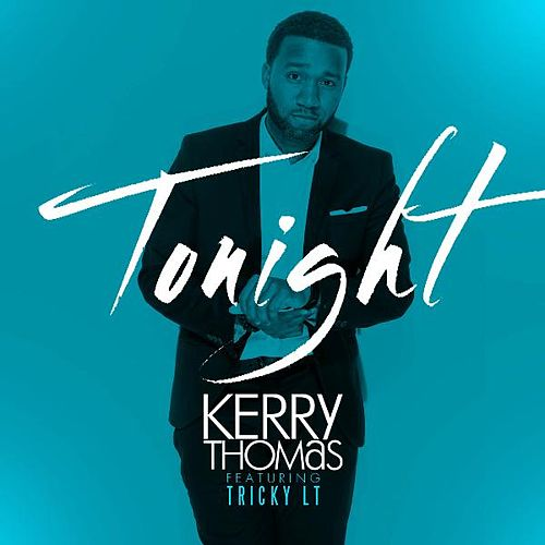 Tonight (feat. Tricky Lt) by Kerry Thomas