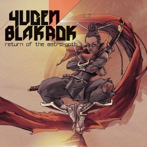 Return of the Astro - Goth by Yugen Blakrok