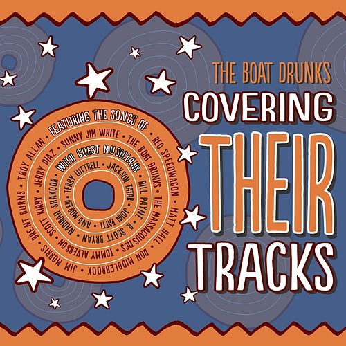 Covering Their Tracks von The Boat Drunks