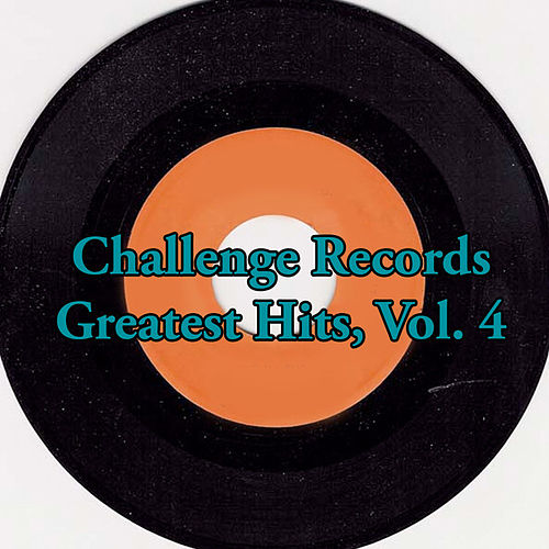 Challenge Records Greatest Hits, Vol. 4 by Various Artists