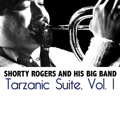 Tarzanic Suite, Vol. 1 de Shorty Rogers