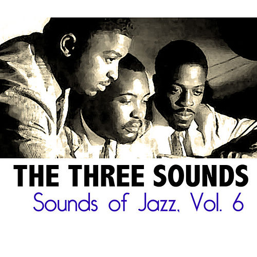 Sounds of Jazz, Vol. 6 by The Three Sounds