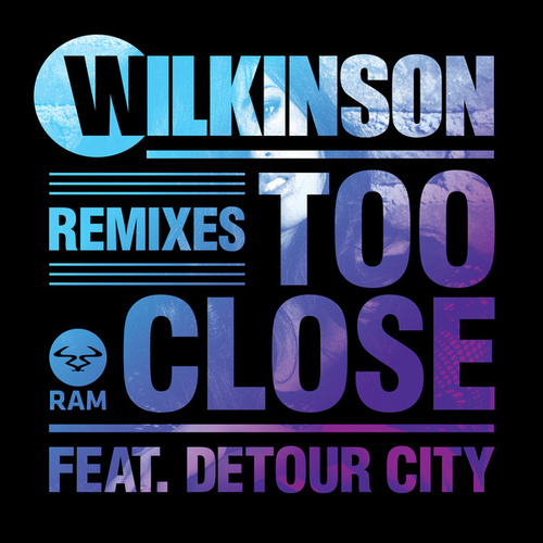 Too Close (Remixes) de WILKINSON