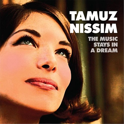 The Music Stays in a Dream de Tamuz Nissim