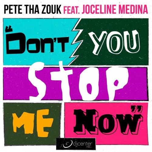 Don't You Stop Me Now von Pete Tha Zouk