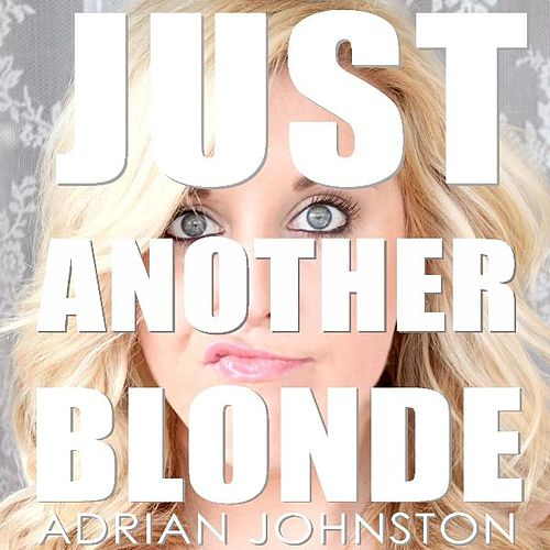 Just Another Blonde van Adrian Johnston