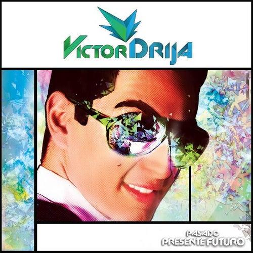 Pasado Presente Futuro by Victor Drija