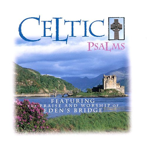 Celtic Psalms de Eden's Bridge