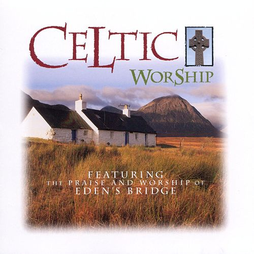 Celtic Worship de Eden's Bridge