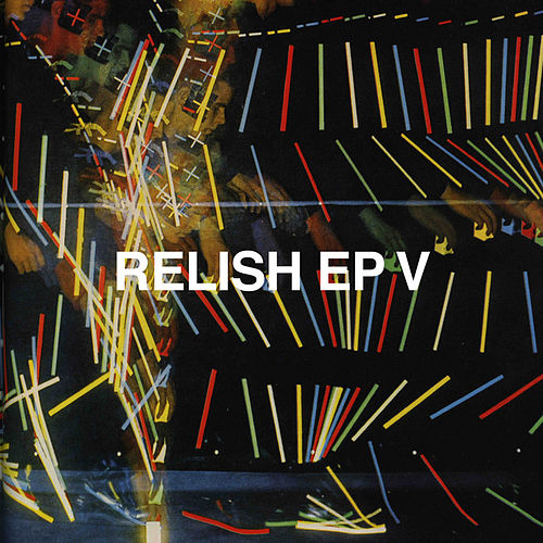 Relish EP V de Various Artists