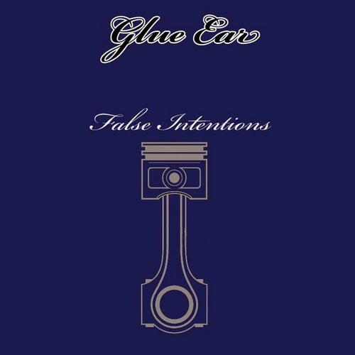 False Intentions de Glue Ear