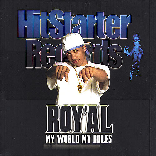 My World My Rules by The Royal