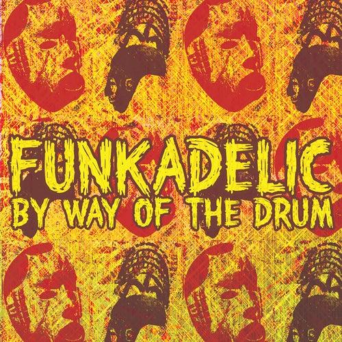 By Way Of The Drum de Funkadelic