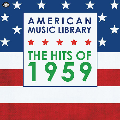 American Music Library: The Hits of 1959 by Various Artists