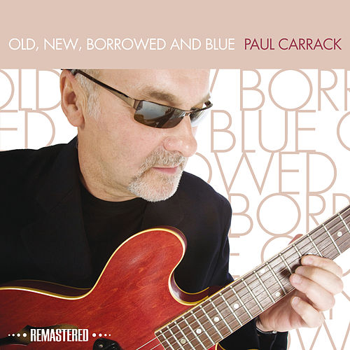 Old, New, Borrowed and Blue (Remastered) de Paul Carrack