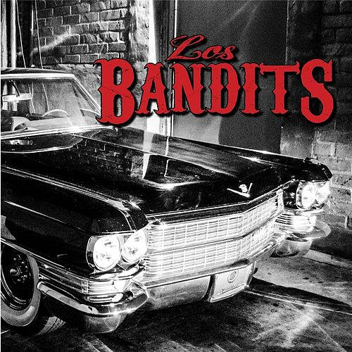 Los Bandits de The Bandits