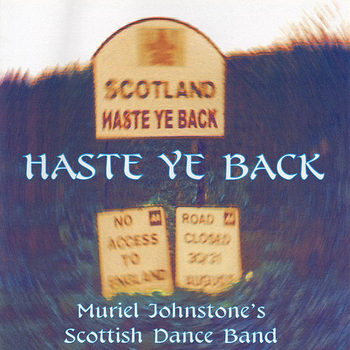 Haste Ye Back by Muriel Johnstone's Scottish Dance Band