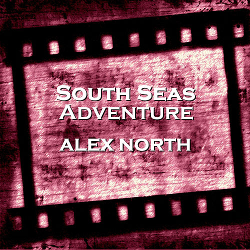 South Seas Adventure von Alex North